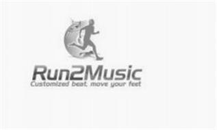 RUN2MUSIC CUSTOMIZED BEAT, MOVE YOUR FEET