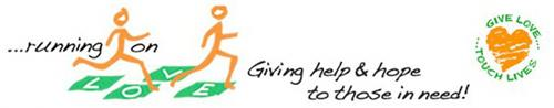 RUNNING ON LOVE - GIVING HELP & HOPE TOTHOSE IN NEED!