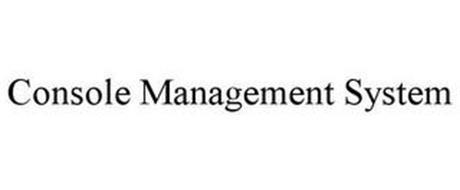 CONSOLE MANAGEMENT SYSTEM