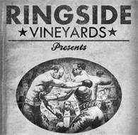 RINGSIDE VINEYARDS PRESENTS