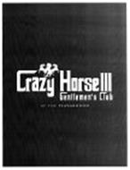 CRAZY HORSE III GENTLEMEN'S CLUB AT THE PLAYGROUND