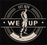 EST.1979 WE UP UPLIFTING THE COMMUNITY