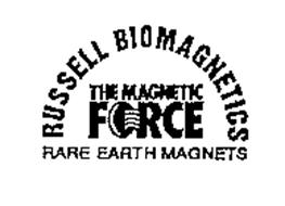 THE MAGNETIC FORCE RUSSELL BIOMAGNETICS RARE EARTH MAGNETS