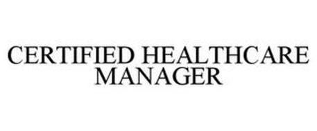 CERTIFIED HEALTHCARE MANAGER