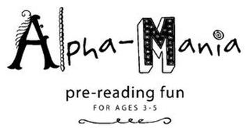 ALPHA-MANIA PRE-READING FOR AGES 3-5 YEARS
