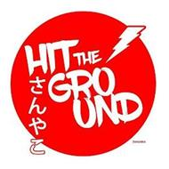HIT THE GROUND SANYAKO