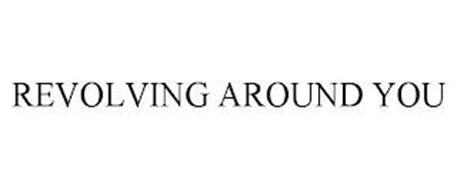 REVOLVING AROUND YOU