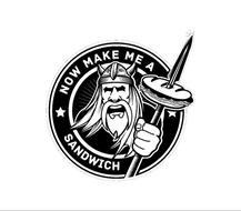 NOW MAKE ME A SANDWICH