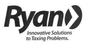 RYAN INNOVATIVE SOLUTIONS TO TAXING PROBLEMS.