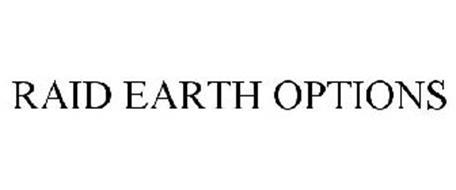 RAID EARTH OPTIONS