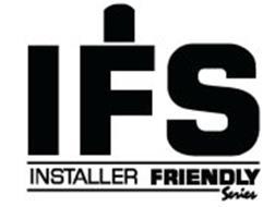 IFS INSTALLER FRIENDLY SERIES