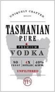 UNIQUELY CRAFTED BATCH NO TASMANIAN PURE PREMIUM VODKA 80 PROOF 4X DISTILLED 40% ALC BY VOL UNFILTERED TPV