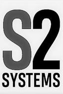 S2 SYSTEMS