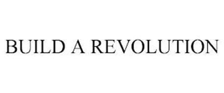 BUILD A REVOLUTION