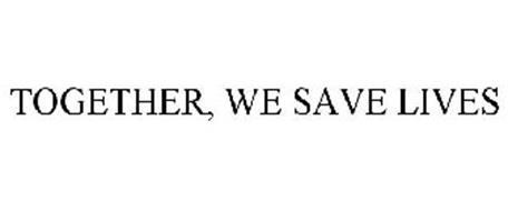TOGETHER, WE SAVE LIVES