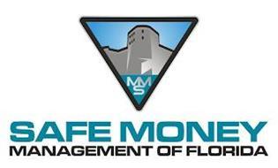 MMS SAFE MONEY MANAGEMENT OF FLORIDA