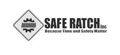 SAFE RATCH INC BECAUSE TIME AND SAFETY MATTER