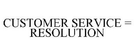 CUSTOMER SERVICE = RESOLUTION