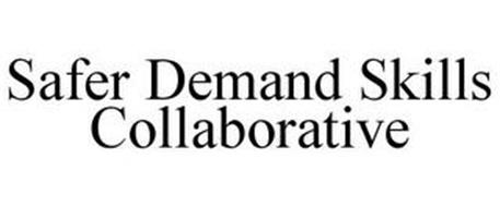 SAFER DEMAND SKILLS COLLABORATIVE