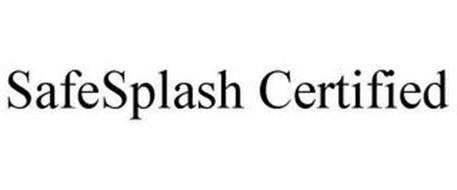 SAFESPLASH CERTIFIED