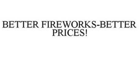 BETTER FIREWORKS-BETTER PRICES!