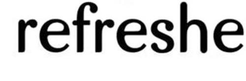 REFRESHE
