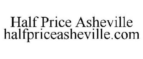 HALF PRICE ASHEVILLE HALFPRICEASHEVILLE.COM