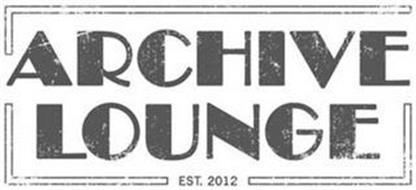 ARCHIVE LOUNGE EST. 2012