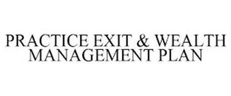 PRACTICE EXIT & WEALTH MANAGEMENT PLAN