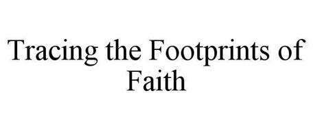 TRACING THE FOOTPRINTS OF FAITH