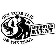 GET YOUR TAIL ON THE TRAIL APPROVED EVENT