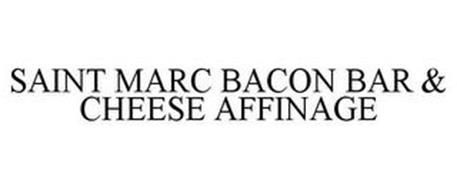 SAINT MARC BACON BAR & CHEESE AFFINAGE
