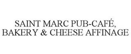 SAINT MARC PUB-CAFÉ, BAKERY & CHEESE AFFINAGE