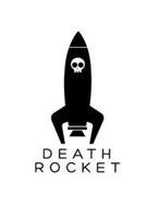 DEATH ROCKET