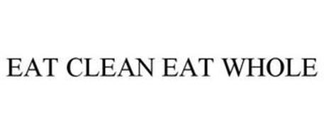 EAT CLEAN EAT WHOLE
