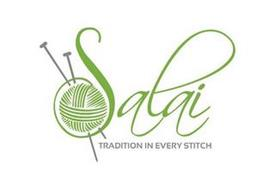 SALAI TRADITION IN EVERY STITCH