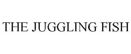 THE JUGGLING FISH