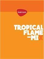 BALMORO TROPICAL FLAME-MIX