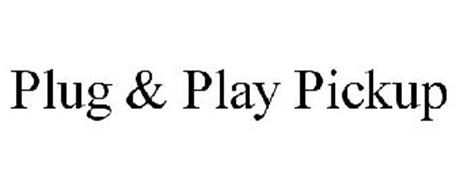 PLUG & PLAY PICKUP