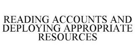 READING ACCOUNTS AND DEPLOYING APPROPRIATE RESOURCES