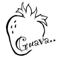 GUAVA..