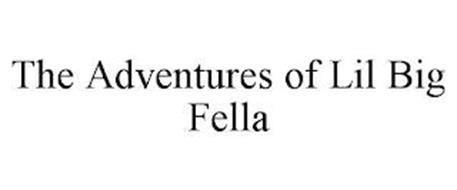 THE ADVENTURES OF LIL BIG FELLA