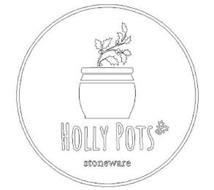 HOLLY POTS STONEWARE
