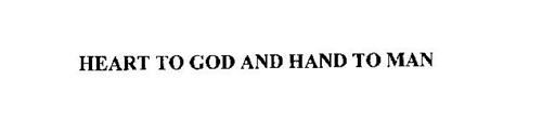 HEART TO GOD AND HAND TO MAN