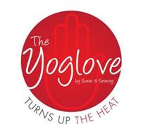 THE YOGLOVE BY SWEAT & SERENITY TURNS UP THE HEAT