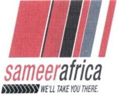SAMEERAFRICA WE'LL TAKE YOU THERE.