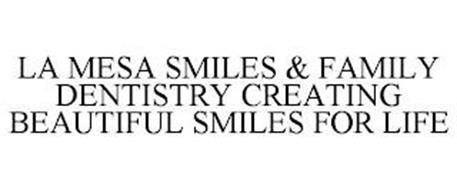 LA MESA SMILES & FAMILY DENTISTRY CREATING BEAUTIFUL SMILES FOR LIFE