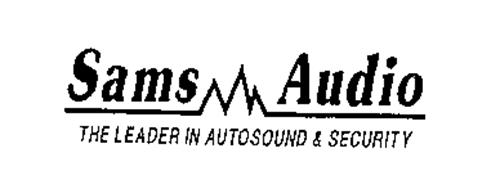 SAMS AUDIO THE LEADER IN AUTOSOUND & SECURITY