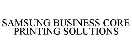 SAMSUNG BUSINESS CORE PRINTING SOLUTIONS