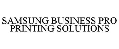 SAMSUNG BUSINESS PRO PRINTING SOLUTIONS